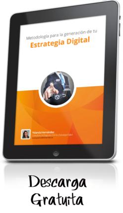 Estrategia Digital : Metodología para la definición, generación y seguimiento